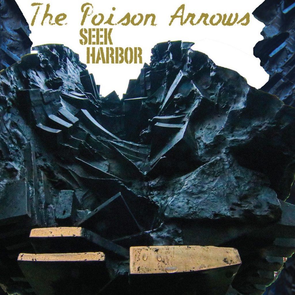 "The Poison Arrows: ""Seek Harbor"" Release"