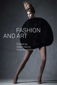 """Fashion And Art"" edited by Adam Geczy and Vicki Karaminas (IMG: Sydney Edu)"