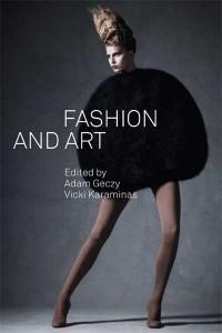 """Fashion And Art"" edited by Adam Geczy and Vicki Karaminas (IMG: Sydney Edu)"