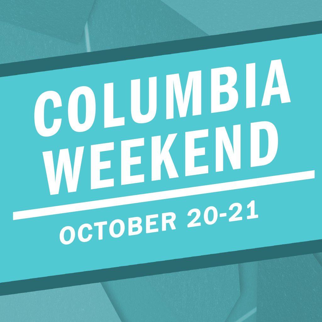 Columbia Weekend