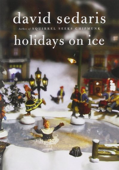 "Book Review – ""Holidays On Ice"" by David Sedaris"