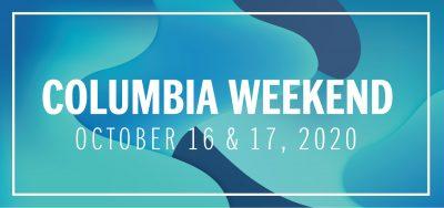 Columbia Weekend!