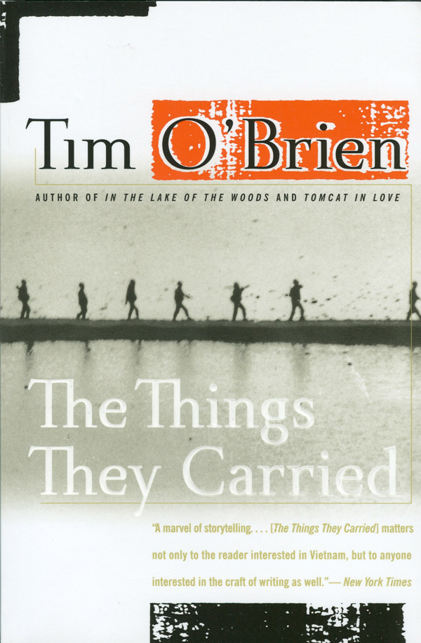 the vietnam war experience in the things they carried by tim obrien The things they carried essay: the objectifying of intangibles tim o'brien's 1990, the things they carried, is a collection of interconnected short stories that retell the adventures of the.