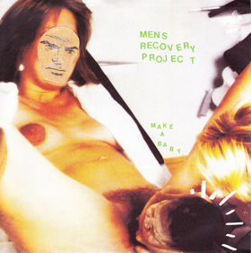 """Men's Recovery Project """"Make A Baby"""" Record Cover from rateyourmusic.com"""